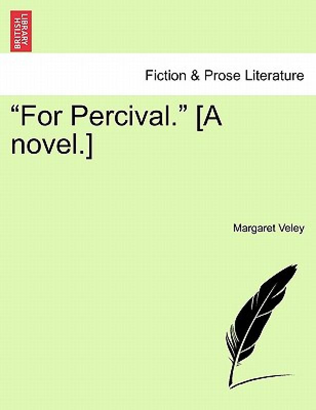 "[Booking] ""for percival."" [a novel.] vol. ii"