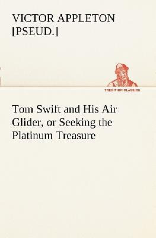 [Booking] tom swift and his air glider, Or seeking to the