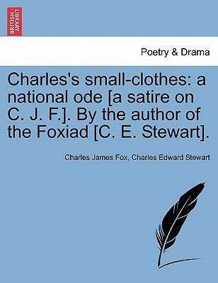 [Booking] charles 's small-clothes: a national ode [a satire on
