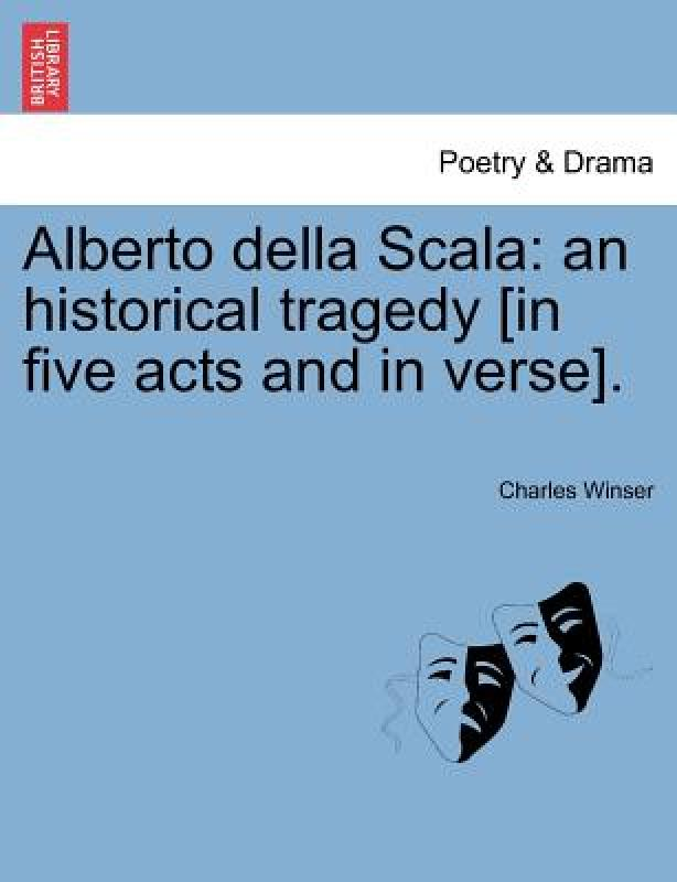 [Booking] alberto della scala: an historical tragedy [in five